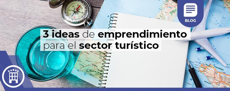 3 ideas de emprendimiento para el sector turistico