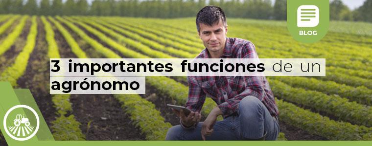 3 importantes funciones de un agronomo