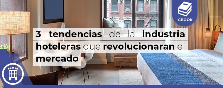 3 tendencias de la industria hoteleras en revolucionaran el mercado