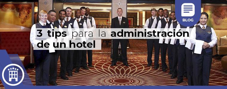 3 tips para la administracion de un hotel