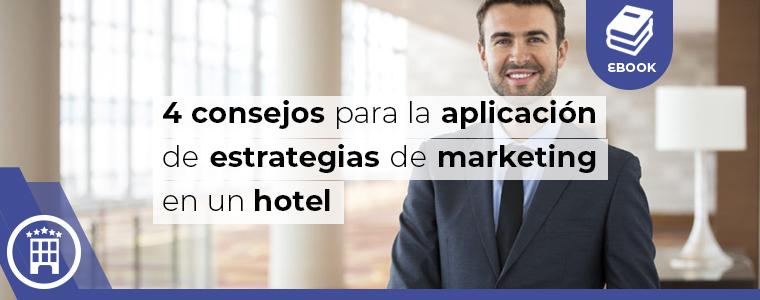 4 concejos para la aplicacion de estrategias de marketing en un hotel