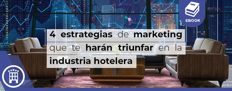4 estrategias de marketing que te haran triunfar en la industria hotelera