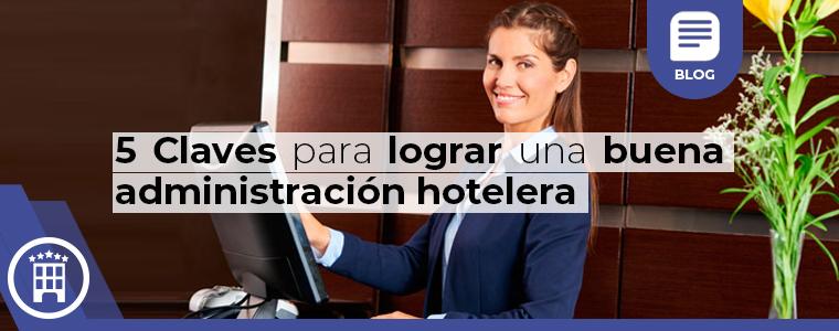 5 claves par lograr una buena administracion hotelera