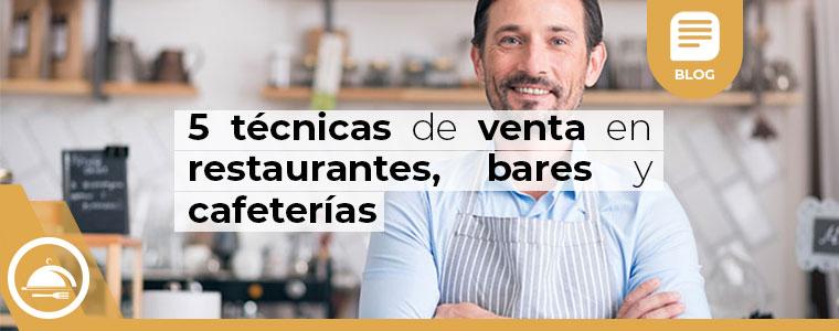 5 tecnicas de venta en restaurantes bares y cafeterias