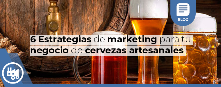 6 estrategias de marketing para tu negocio de cerveza artesanal