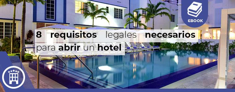 8 requisitos legales necesarios para abrir un hotel