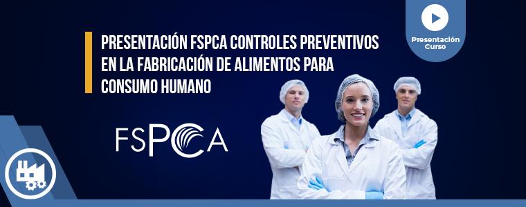 Presentación FSPCA Presentación FSPCA Controles Preventivos en la Fabricación de Alimentos
