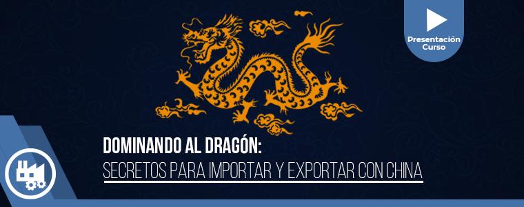 Presentación Dominando al Dragón: Secretos para Importar y Exportar con China