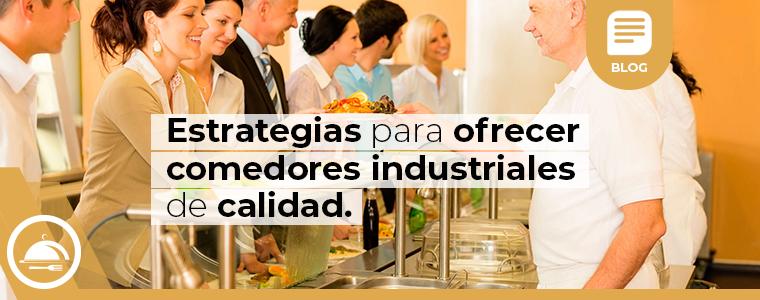 Estrategias paraofrecer-comedores-industriales-de-calidad